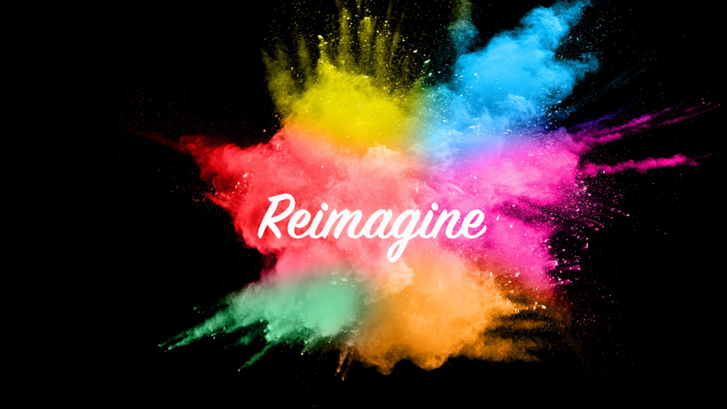 """Clouds of colorful powder with the word """"Reimagine"""" in the middle in white script"""